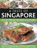 Taste of Singapore : Explore the sensational food and cooking of the region, with over 80 au...