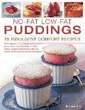 No-Fat Low-Fat Puddings : 85 Indulgent Comfort Recipes
