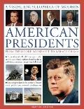 Visual Encyclopedia of Modern American Presidents : From Theodore Roosevelt to Barack Obama