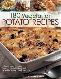 180 Delicious Vegetarian Potato Recipes : Delicious Meat-Free Recipes Featuring the World's ...