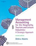 Management Accounting for Hospitality, Tourism, And Leisure Industries A Strategic Approach