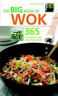 Big Book of Wok 365 Fast, Fresh And Delicious Recipes