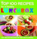 Top 100 Recipes for a Healthy Lunchbox Easy and Exciting Ideas for Your Child's Lunchbox
