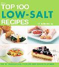 The Top 100 Low-Salt Recipes: Control Your Blood Pressure, Reduce Your Risk of Heart Disease...