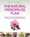 The Natural Menopause Plan: Overcome the Symptoms with Diet, Supplements, Exercise and More ...
