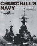 Churchill's Navy: The Ships, Men and Organisation, 1939-1945