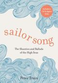 Sailor Song : The Shanties and Ballads of the High Seas