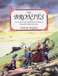 Brontes Scenes From The Childhood Of Charlotte, Branwell, Emily, And Anne