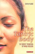 Tantric Body The Secret Tradition of Hindu Religion