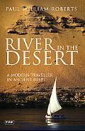 River in the Desert A Modern Traveller in Ancient Egypt