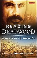 Reading Deadwood A Western to Swear by