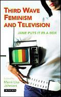 Third Wave Feminism and Television Jane Puts It in a Box