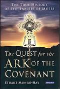 Quest for the Ark of the Covenant The True History of the Tablets of Moses