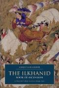 The Ilkhanid Book of Ascension: A Persian-Sunni Devotional Tale (British Institute of Persia...