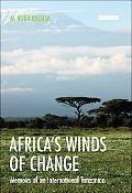 Africa's Winds of Change Memoirs of an International Tanzanian