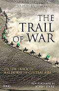Trail of War: On the Track of Big Horse in Central Asia