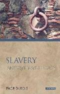 Slavery: Antiquity and Its Legacy (Ancients and Moderns)