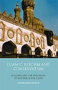 Islamic Reform and Conservatism: Al-Azhar and the Evolution of Modern Sunni Islam (Library o...
