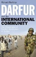 Darfur and the International Community: The Challenges of Conflict Resolution in Sudan (Libr...