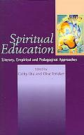 Spiritual Education Literary, Empirical, and Pedagogical Approaches