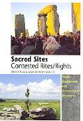 Sacred Sites -- Contested Rites/Rights Pagan Engagements With Archaeological Monuments