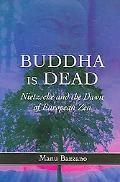 Buddha Is Dead Nietzsche And the Dawn of European Zen