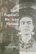 Laura Esquivel's Mexican Fictions : Like Water for Chocolate - The Law of Love - Swift as De...