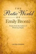 Poetic World of Emily Bront� : Poems from the Author of Wuthering Heights