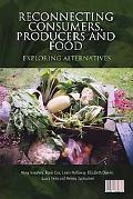 Reconnecting Consumers, Producers and Food: Exploring 'Alternatives'