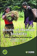 Roots of Human Sociality Culture, Cognition And Interaction