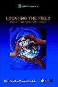 Locating the Field Space, Place And Context in Anthropology