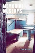 Memorial Museums The Global Rush to Commemorate Atrocities