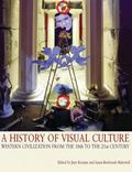 A History of Visual Culture: Western Civilisation from the 18th to the 21st Century