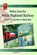 Walks from the Welsh Highland Railway: Caernarfon to Rhyd-ddu Pt. 1 (Walks with History)