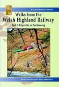 Walks from the Welsh Highland Railway: Pt. 2: Rhyd-ddu to Porthmadog (Walks with History)