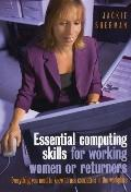 Essential Computing Skills for Working Women or Returners: Everything You Need to Know to Us...