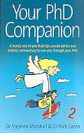 Your Ph. D. Companion A Handy Mix of Practical Tips, Sound Advice and Helpful Commentary to ...