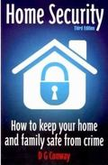Home Security: How to Keep Your Home and Family Safe from Crime