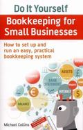 Do-It-yourself BookKeeping for Small Businesses : How to Set up and Run an Easy, Practical B...