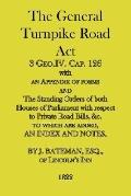 General Turnpike Road Act 3 Geo.iv. Cap. 126, With an Appendix of Forms, 1822