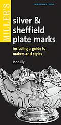 Miller's Silver & Sheffield Plate Marks Including a Guide to Makers and Styles