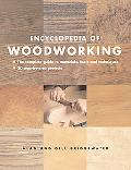 Encyclopedia of Woodworking The Complete Guide to Materials, Tools and Techniques*20 Step-by...