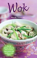 Wok: Over 80 Delicious Recipes for Every Occasion, from Starters and Noodles to Main Dishes