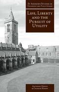 Life, Liberty, and The Pursuit of Utility Happiness in Philosophical and Economic Thought