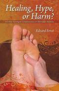 Healing, Hype, or Harm?