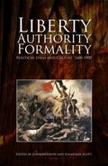 Liberty, Authority, Formality: Political Ideas and Culture, 1600-1900