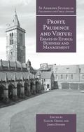 Profit, Prudence and Virtue: Essays in Ethics, Business and Management (St Andrews)