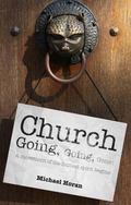 Church-Going, Going, Gone! : A Movement of the Human Spirit Begins
