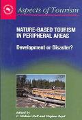 Nature-based Tourism In Peripheral Areas Development Or Disaster