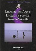 Learning the Arts of Linguistic Survival Language, Tourism, Life